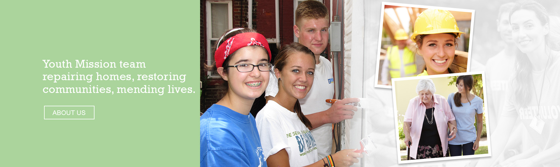 Youth Mission team repairing homes, restoring communities, mending lives.